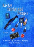 Kicks Tricks and Danger, A Button Up Detective Agency Cozy Mystery #4 book summary, reviews and download
