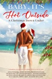 Baby, It's Hot Outside Romance Collection : A Christmas Down Under book summary, reviews and downlod