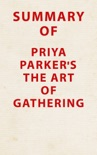 Summary of Priya Parker's The Art of Gathering book summary, reviews and downlod