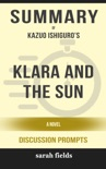 Klara and the Sun: A Novel by Kazuo Ishiguro (Dicussion Prompts) book summary, reviews and downlod