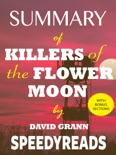 Summary of Killers of the Flower Moon by David Grann book summary, reviews and downlod
