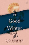 A Good Winter book summary, reviews and download