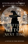 Better Witch Next Time book summary, reviews and downlod