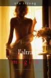 L'altra moglie (Un thriller psicologico di Stella Fall—Libro 1) book summary, reviews and downlod