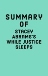 Summary of Stacey Abrams's While Justice Sleeps book summary, reviews and downlod