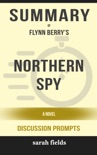 Northern Spy: A Novel by Flynn Berry (Discussion Prompts) book summary, reviews and downlod