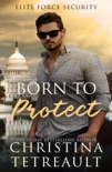 Born To Protect book summary, reviews and downlod
