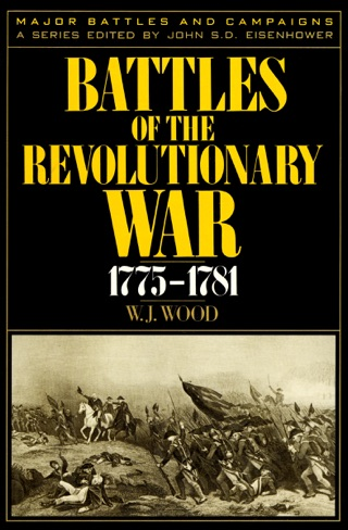 Battles of the Revolutionary War, 1775–1781 by OpenRoad Integrated Media, LLC book summary, reviews and downlod