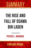 The Rise and Fall of Osama bin Laden: The Biography by Peter L. Bergen: Summary by Fireside Reads book summary, reviews and downlod