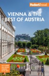 Fodor's Vienna & the Best of Austria book summary, reviews and download