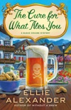 The Cure for What Ales You book summary, reviews and download