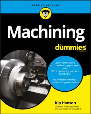 Machining For Dummies by Kip Hanson E-Book Download