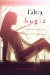 L'altra bugia (Un thriller psicologico di Stella Fall—Libro 2) book summary, reviews and downlod