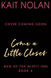Come a Little Closer book summary, reviews and downlod