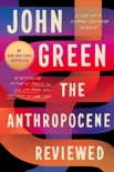 The Anthropocene Reviewed book summary, reviews and downlod
