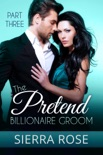 The Pretend Billionaire Groom book summary, reviews and downlod