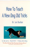 How to Teach a New Dog Old Tricks: Sirius Puppy Training book summary, reviews and download