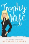 Trophy Wife book summary, reviews and download