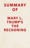 Summary of Mary L. Trump's The Reckoning book summary, reviews and downlod