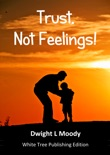 Trust, Not Feelings! book summary, reviews and download