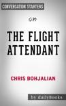 The Flight Attendant: A Novel by Chris Bohjalian: Conversation Starters book summary, reviews and downlod