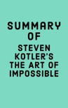 Summary of Steven Kotler's The Art of Impossible book summary, reviews and downlod