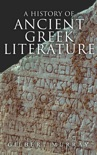 A History of Ancient Greek Literature book summary, reviews and download