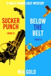 A Holly Hands Cozy Mystery Bundle: Sucker Punch (Book 2) and Below the Belt (Book 3) book summary, reviews and downlod