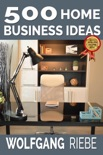 500 Home Business Ideas book summary, reviews and downlod