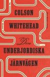Den underjordiska järnvägen book summary, reviews and downlod