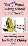 The very Worst Riding School in the World book summary, reviews and download