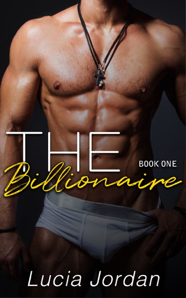 The Billionaire by Lucia Jordan Book Summary, Reviews and E-Book Download
