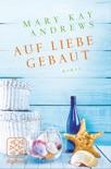 Auf Liebe gebaut book summary, reviews and downlod