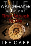 Time Enough To Die book summary, reviews and download