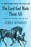 The Lord God Made Them All book summary, reviews and download