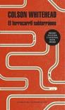 El ferrocarril subterráneo book summary, reviews and downlod
