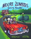 Moore Zombies: Gimme Noodle! book summary, reviews and download