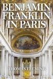 Benjamin Franklin in Paris book summary, reviews and downlod
