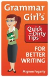 Grammar Girl's Quick and Dirty Tips for Better Writing book summary, reviews and download