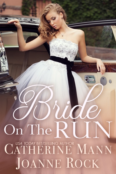 Bride on the Run by Catherine Mann & Joanne Rock Book Summary, Reviews and E-Book Download