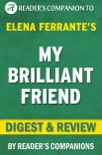 My Brilliant Friend by Elena Ferrante Digest & Review book summary, reviews and downlod