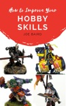 How to Improve Your Hobby Skills book summary, reviews and download