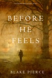 Before He Feels (A Mackenzie White Mystery—Book 6) book summary, reviews and download