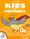 Learn Phonics: QU - Kids vs Phonics (Enhanced Version) book summary, reviews and downlod