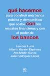 Qué hacemos con los bancos book summary, reviews and download