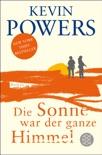 Die Sonne war der ganze Himmel book summary, reviews and downlod