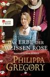 Das Erbe der weißen Rose book summary, reviews and downlod