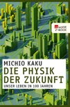 Die Physik der Zukunft book summary, reviews and downlod