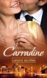 La Saga des Carradine : Liaisons secrètes book summary, reviews and downlod