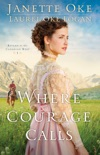 Where Courage Calls (Return to the Canadian West Book #1) book summary, reviews and downlod